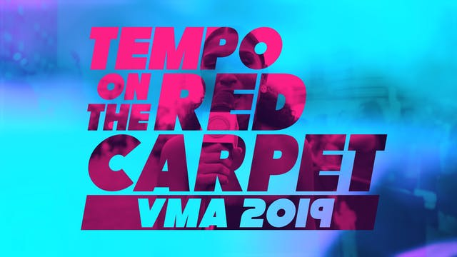 TEMPO on the Red Carpet - MTV VMA 2019