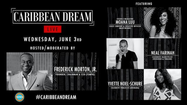 Caribbean Dream Live   June 3rd w/ Yvette Noel Schure, Neal Farinah, Moana Luu