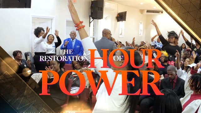 Restoration Hour of Power: Sermon #25