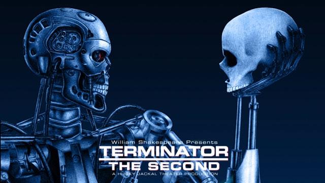 William Shakespeare Presents: Terminator the Second + Soundtrack