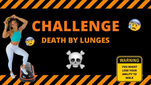 DEATH BY LUNGES