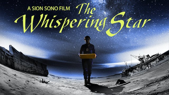 Sion Sono Collection: The Whispering Star