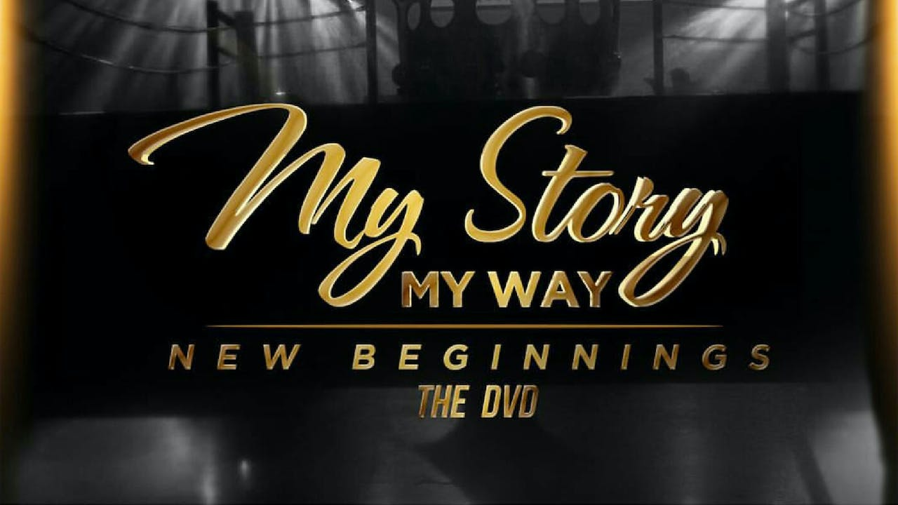 My Story My Way part 2 ( New Beginnings) w/ bonus clip