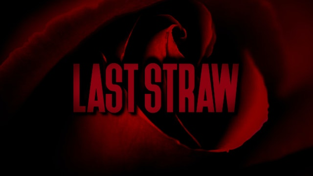 LAST STRAW | Official Teaser
