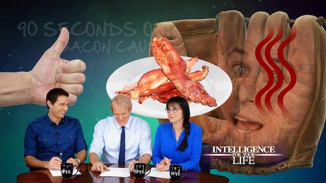90 Seconds: Bacon Causes Wrinkles, Ra...