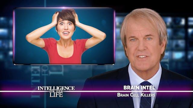 Brain Cell Killers