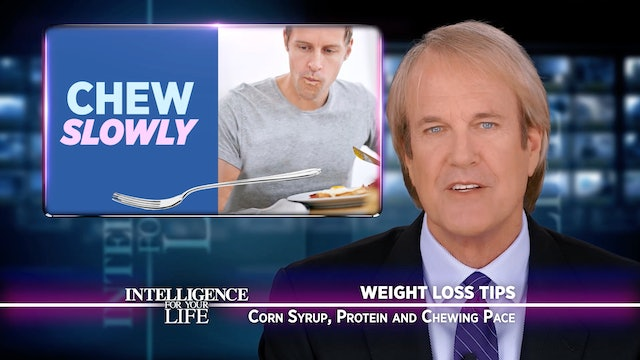 Weight Loss Tips: Corn Syrup, Protein & Chewing Pace