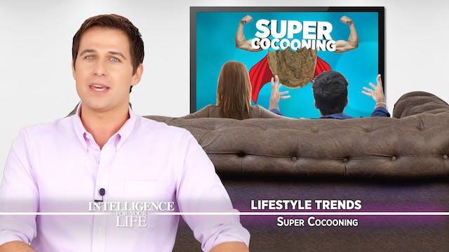 Super Cocooning