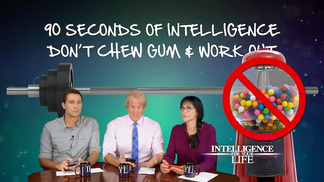 90 Seconds: Don't Workout And Chew Gu...