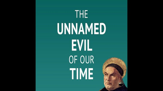 The Unnamed Evil of Our Time