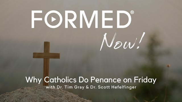 FORMED Now! Why Catholics Do Penance ...