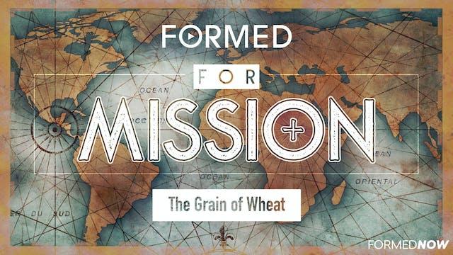 FORMED for Mission Episode 6: The Gra...