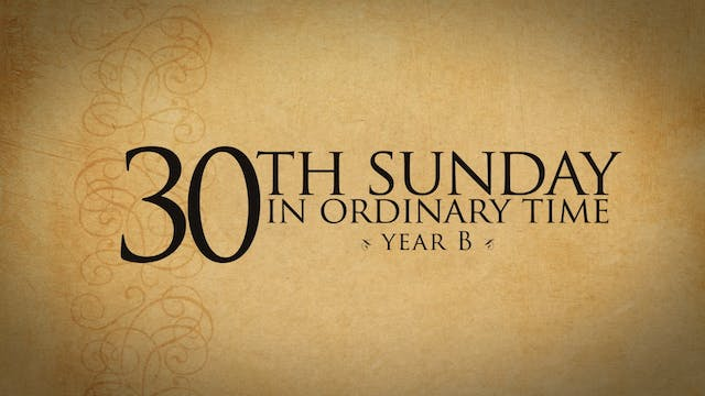 30th Sunday of Ordinary Time (Year B)
