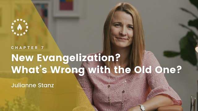 Chapter 7: New Evangelization? What's Wrong with the Old One?