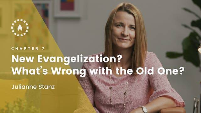 Chapter 7: New Evangelization? What's...