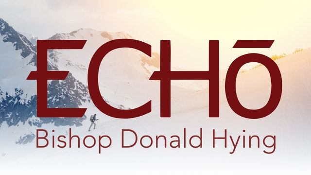 ECHO with Bishop Donald Hying