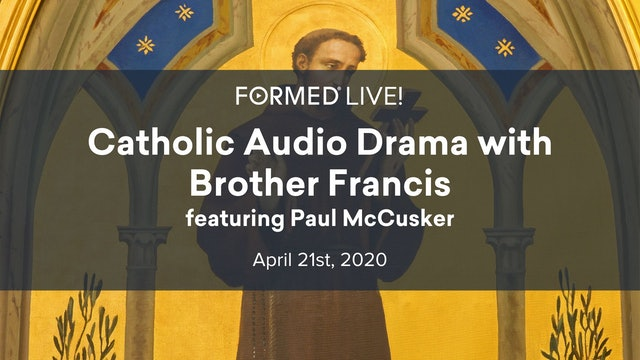 FORMED Now! Catholic Audio Drama with Brother Francis