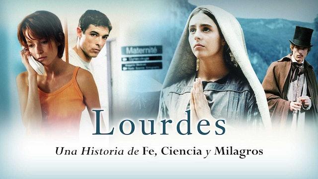 Lourdes: Una historia de fe, ciencia y milagros