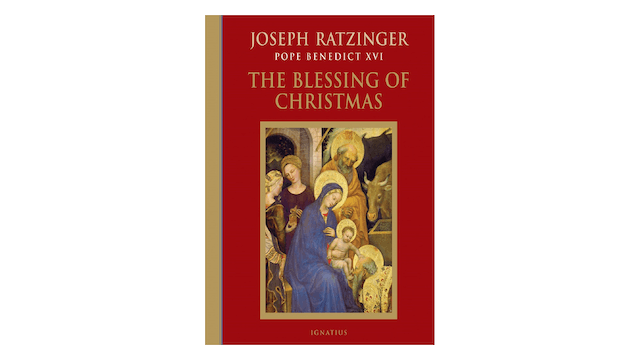 The Blessings of Christmas by Joseph Ratzinger