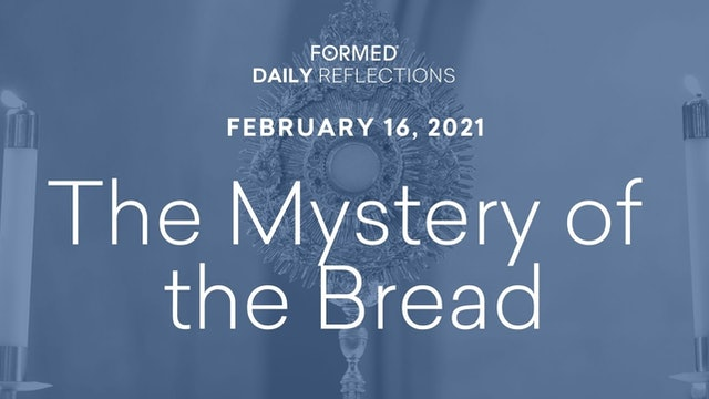 Daily Reflections – February 16, 2021
