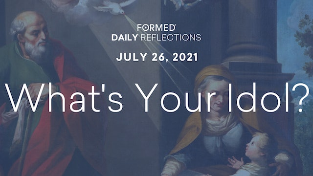 Daily Reflections – July 26, 2021