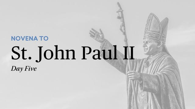 Novena to St. John Paul II - Day Five