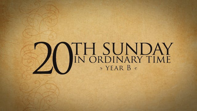 20th Sunday of Ordinary Time (Year B)