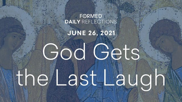 Daily Reflections – June 26, 2021