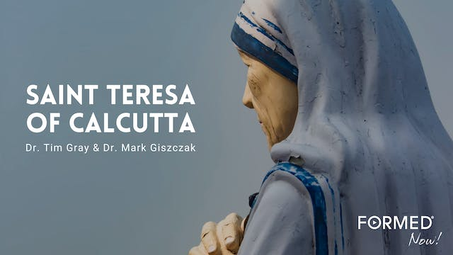 FORMED Now! Saint Teresa of Calcutta
