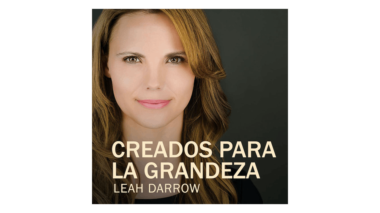 Creados para la Grandeza por Leah Darrow