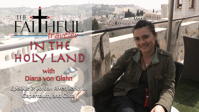 The Faithful Traveler in the Holy Land Episode 3