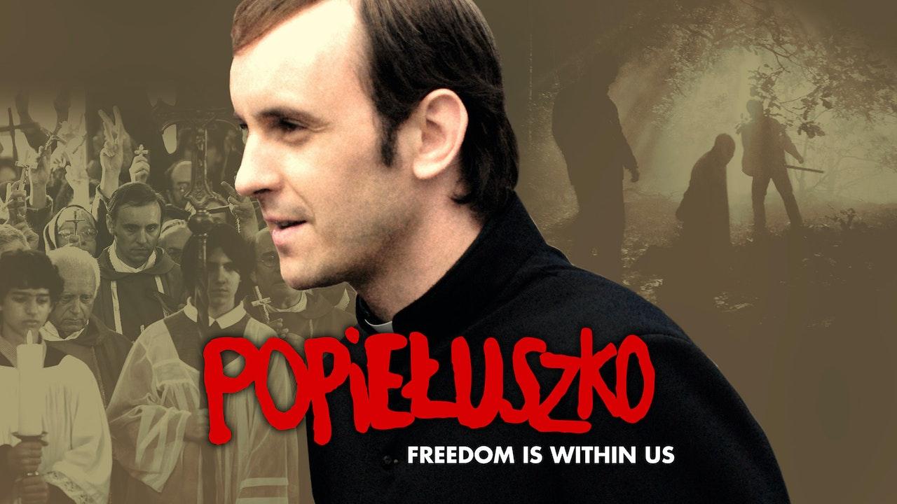 Popieluszko: Freedom Is Within Us