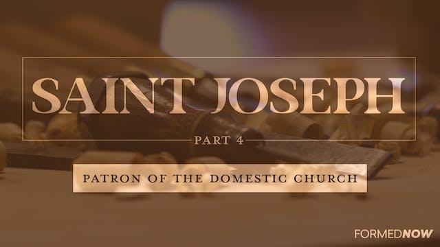 St Joseph: Patron of the Domestic Chu...