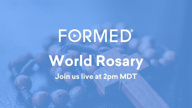 FORMED Live: World Rosary
