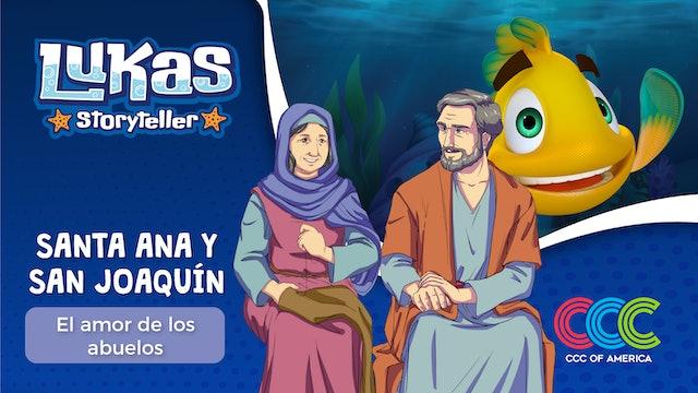 Lukas Storyteller: Santa Ana y San Joaquín