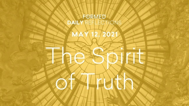Easter Daily Reflections – May 12, 2021