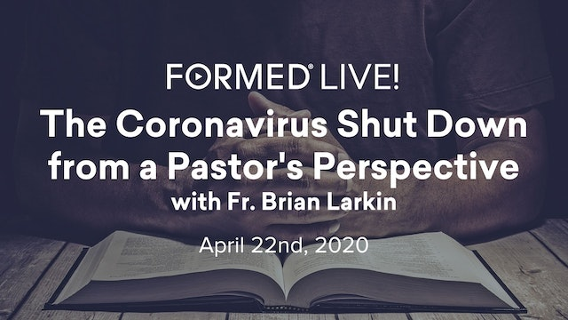 FORMED Now! The Coronavirus Shutdown from a Pastor's Perspective