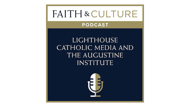 Lighthouse Catholic Media & the Augustine Institute with Mark Middendorf