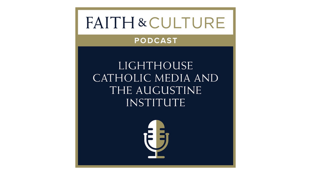 Lighthouse Catholic Media & the Augus...