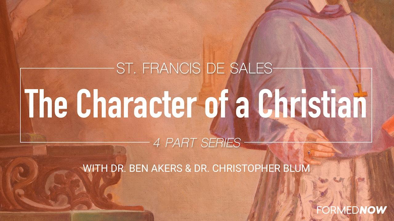 St Francis De Sales: Character of a Christian (4-Part Series)