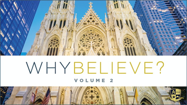 Why Believe? Volume 2