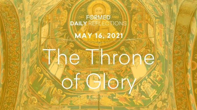 Easter Daily Reflections – The Ascension – May 16, 2021
