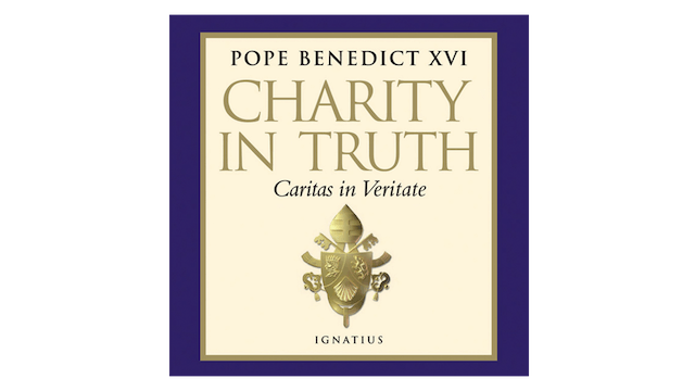 Charity in Truth (Caritas in Veritate) by Pope Benedict XVI