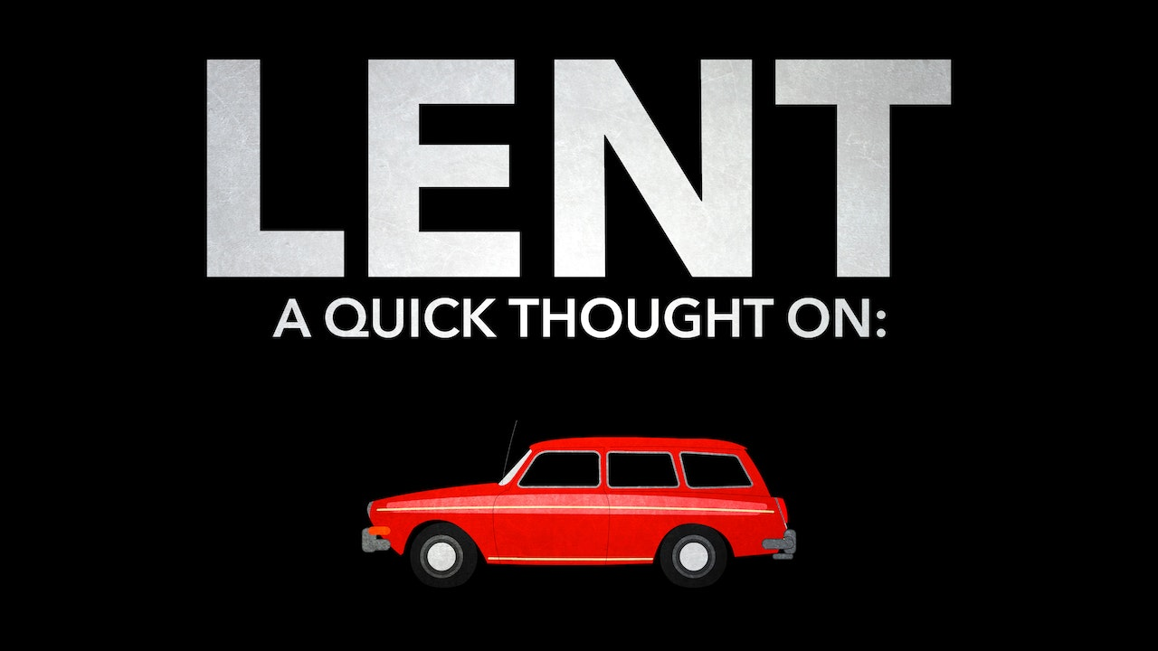 A Quick Thought on Lent