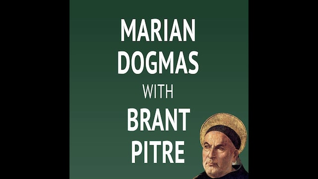Marian Dogmas with Brant Pitre