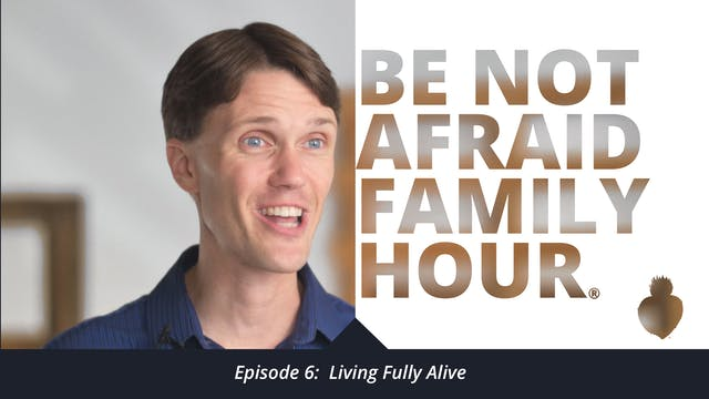 Episode 6: Living Fully Alive