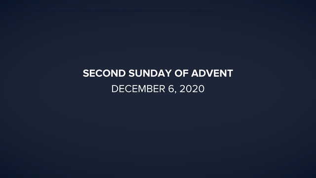 Daily Reflections – Second Sunday of Advent – December 6, 2020