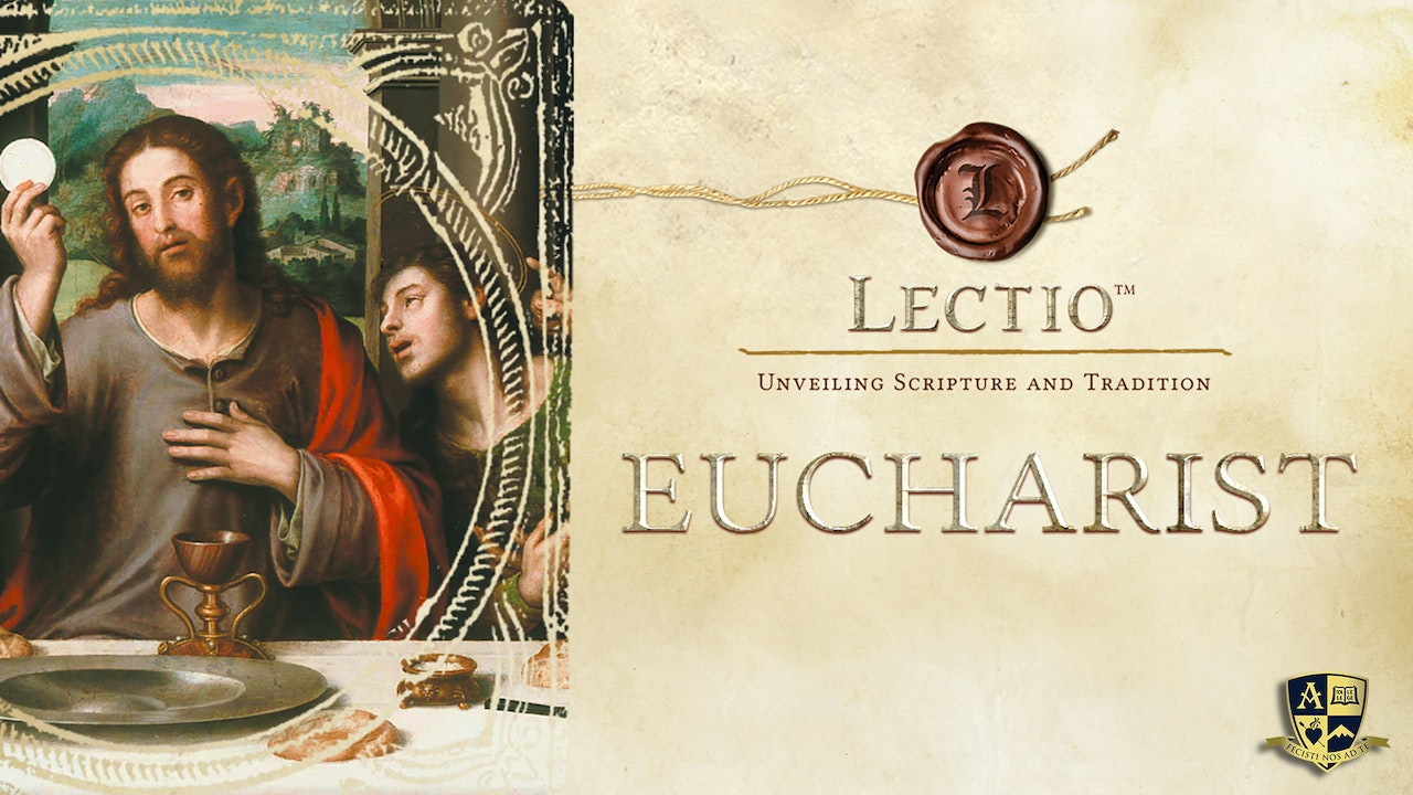 Lectio: Eucharist with Dr. Brant Pitre