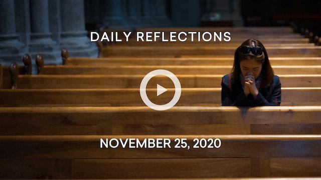Daily Reflections – November 25, 2020