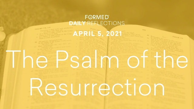 Easter Daily Reflections – April 5, 2021
